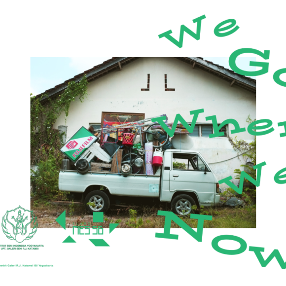 """Ruang MES 56 – """"WE GO WHERE WE NOW"""""""